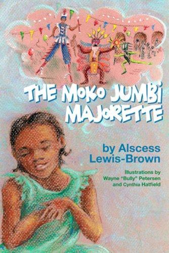 The Moko Jumbi Majorette ( book 3: Alscess Lewis-Brown