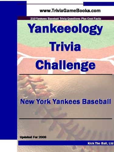 Yankeeology Trivia Challenge: New York Yankees Baseball: Kick The Ball