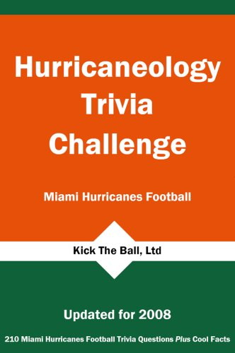 Hurricaneology Trivia Challenge: Miami Hurricanes Football: (researched by) Billy G. Wilcox III
