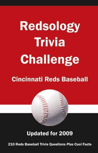Redsology Trivia Challenge: Cincinnati Reds Baseball Updated for 2009: researched by) Billy G. ...