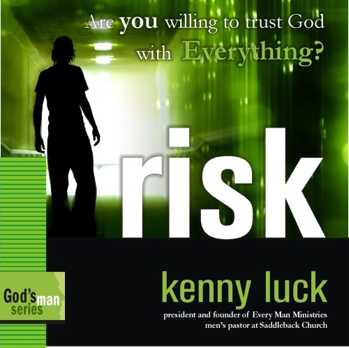 Risk: Are You Willing to Trust God with Everything? (God's Man Series) (1934384208) by Luck, Kenny