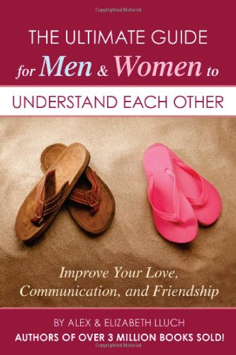 The Ultimate Guide for Men & Women to Understand Each Other (1934386863) by Alex Lluch; Elizabeth Lluch