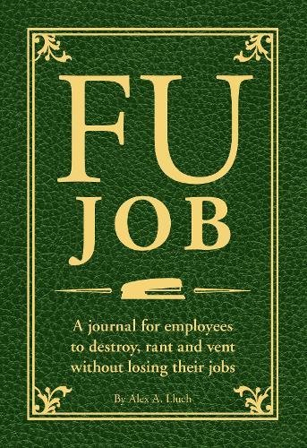 9781934386958: FU Job: A journal for employees to destroy, rant and vent without losing their jobs