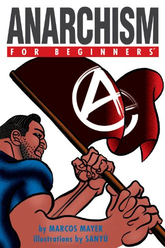 9781934389324: Anarchism For Beginners