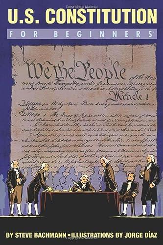 U.S. Constitution For Beginners: Steve Bachmann