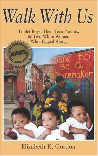 9781934390306: Walk with Us: Triplet Boys, Their Teen Parents & Two White Women Who Tagged Along
