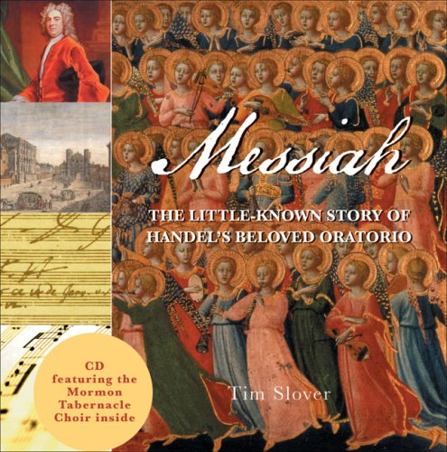 9781934393055: Messiah: The Little-Known Story of Handel's Beloved Oratorio