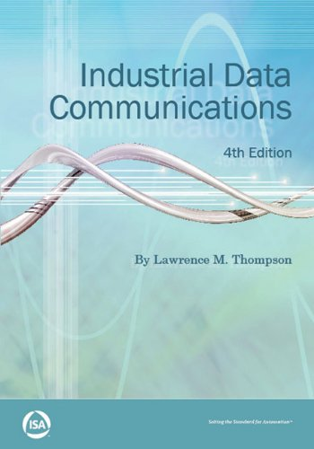 """Industrial Data Communications, 4th Edition (Resources for: Lawrence """"Larry"""" M."""