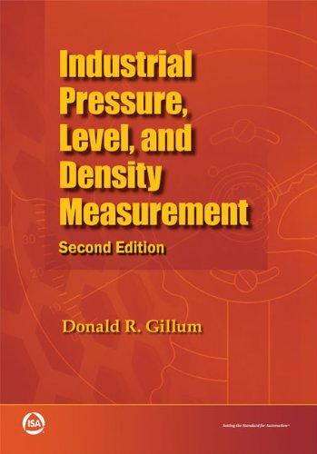 Industrial Pressure, Level, and Density Measurement, Second: Gillum, Donald R.