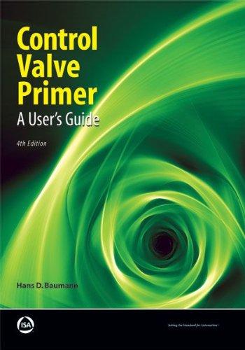 Control Valve Primer, 4th Edition: A User's: Baumann, Hans D.