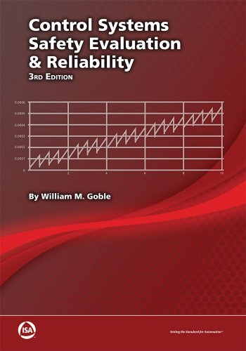 Control Systems Safety Evaluation and Reliability, Third Edition (ISA Resources for Measurement and...