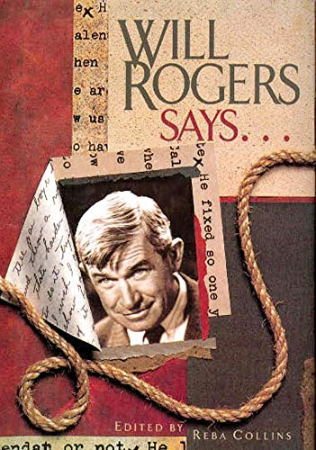 Will Rogers Says Favorite Quotations Sel: Will Rogers