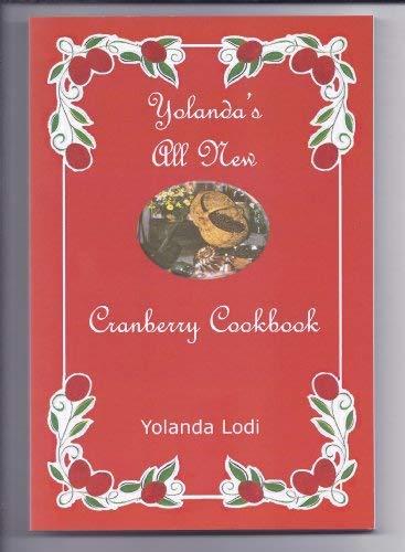 9781934400104: Yolanda's All New Cranberry Cookbook