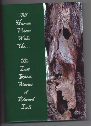 Till Human Voices Wake Us. The Lost Ghost Stories of Edward Lodi.: Edward Lodi