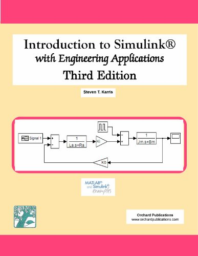 Introduction to Simulink with Engineering Applications, Third Edition: Steven T. Karris