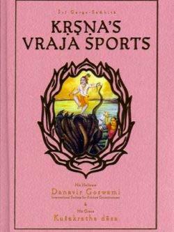 Krsnas Vraja Sports Sri Garga Samhita Canto: Danavir Goswami
