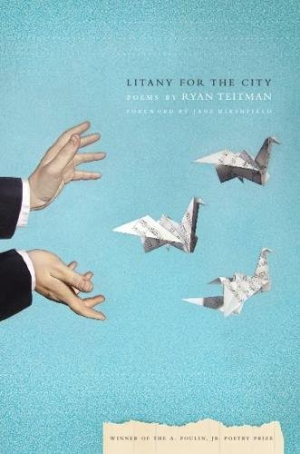 Litany for the City (New Poets of America Series): Teitman, Ryan T.