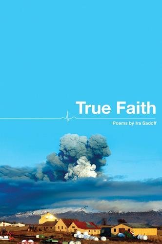 True Faith (American Poets Continuum): Ira Sadoff