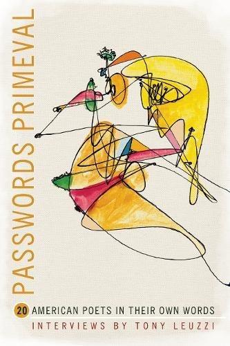 9781934414958: Passwords Primeval: 20 American Poets in their Own Words (American Readers Series)