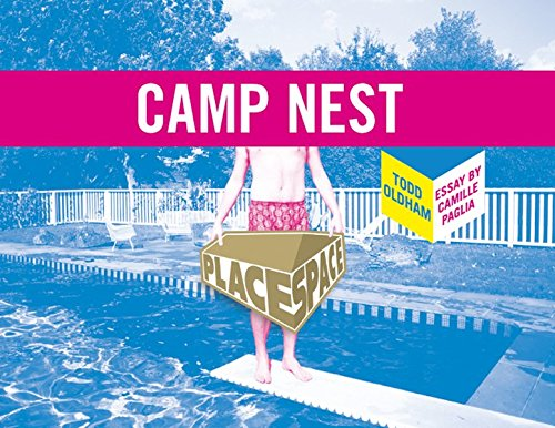 Camp Nest (Place Space) (193442904X) by Camille Paglia; Todd Oldham