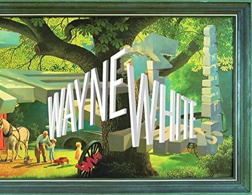9781934429112: Wayne White: Maybe Now I'll Get the Respect I So Richly Deserve