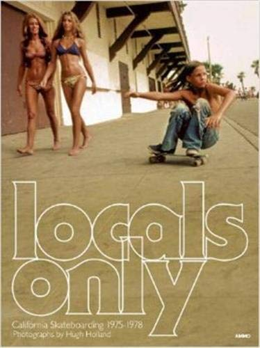 9781934429839: Locals Only: Skateboarding in California 1975-1978