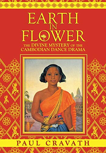 9781934431290: Earth in Flower - The Divine Mystery of the Cambodian Dance Drama