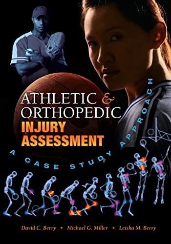 Athletic and Orthopedic Injury Assessment: A Case Study Approach: David C. Berry; Michael G. Miller...