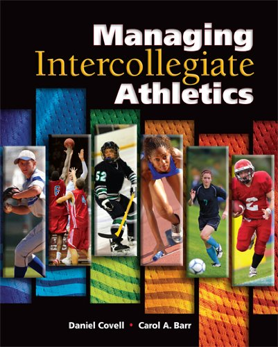 Managing Intercollegiate Athletics: Covell, Daniel; Barr,