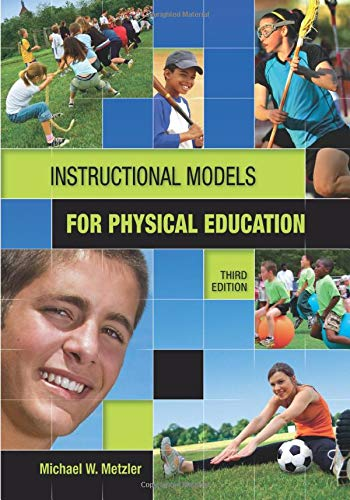 Instructional Models In Physical Education : 3Rd Edition