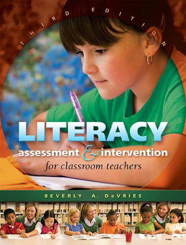 Literacy Assessment And Intervention For Classroom Teachers: Beverly A Devries