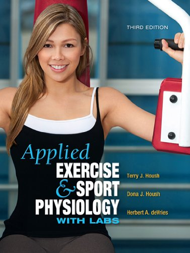 Applied Exercise & Sport Physiology, with Labs: Terry J. Housh; Dona J. Housh; Herbert A. ...