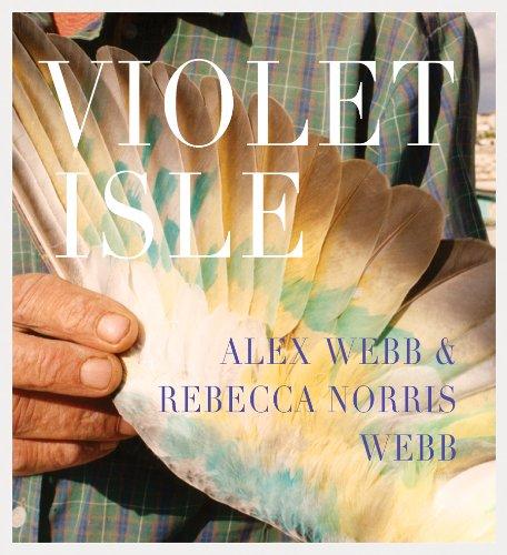 9781934435182: Alex Webb & Rebecca Norris Webb: Violet Isle: A Duet of Photographs from Cuba