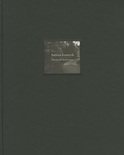 Barbara Bosworth: Natural Histories: Radius Books