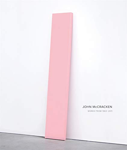 John McCracken: Works from 1963-2011: Clark, Robin