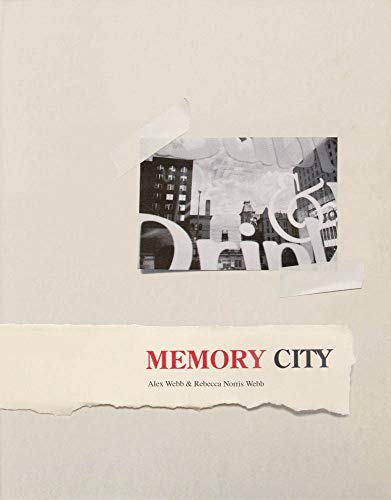 9781934435762: Alex Webb & Rebecca Norris Webb: Memory City