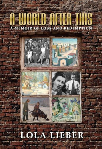 A World After This: A Memoir of Loss and Redemption: Lola Lieber