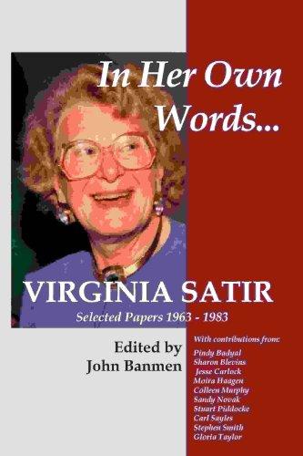 In Her Own Words: Virginia Satir Selected Papers 1963-1983: John Banmen