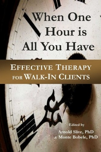 9781934442371: When One Hour Is All You Have: Effective Therapy for Walk-In Clients