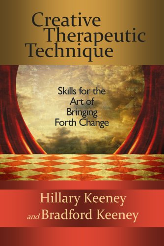 9781934442456: Creative Therapeutic Technique: Skills for the Art of Bringing Forth Change