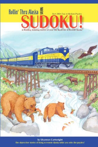 Rollin' Thru Alaska with Sudoku! (1934443778) by Shannon Cartwright
