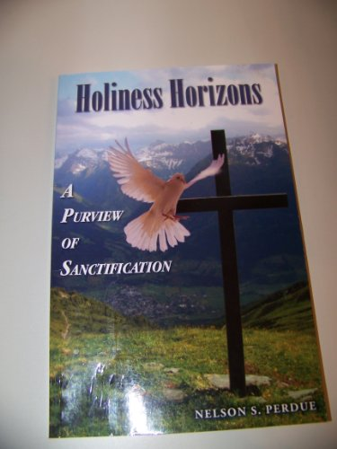 9781934447048: Holiness Horizons:A Purview of Sanctification