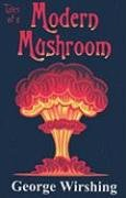 Tales of Modern Mushroom: Wirshing, George