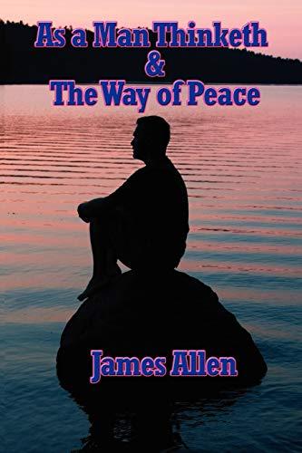 As A Man Thinketh & The Way: Allen, James.