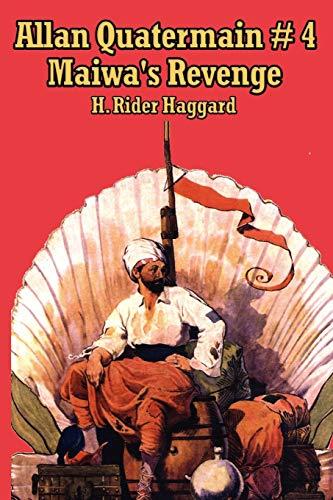 9781934451885: Allan Quartermain 4: Maiwa's Revenge, or The War of the Little Hand