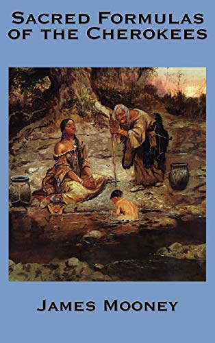 9781934451960: The Sacred Formulas of the Cherokees