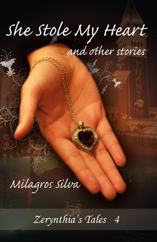 She Stole My Heart and Other Stories: Milagros Silva