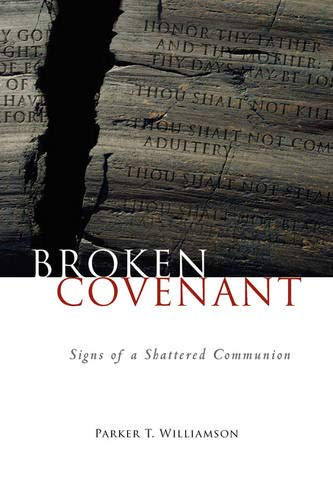 Broken Covenant: Signs of a Shattered Communion: Williamson, Parker T.