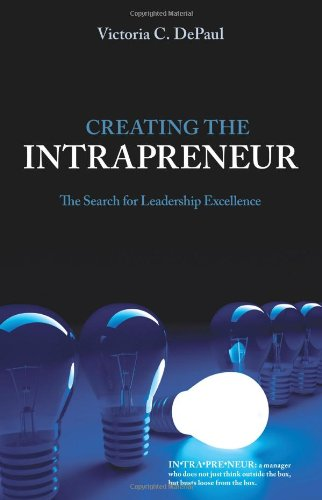 9781934454183: Creating the Intrapreneur: The Search for Leadership Excellence