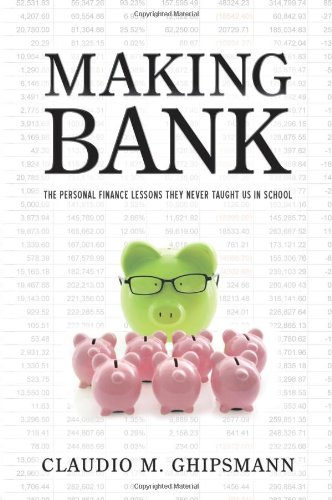 9781934454398: Making Bank: The Personal Finance Lessons They Never Taught Us in School